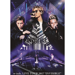 20171208-w-inds. - LIVE TOUR 2017 INVISIBLE【2DVD】