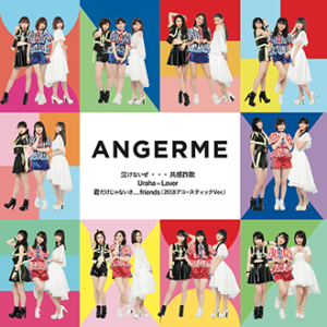 20180511-ANGERME-我不能哭...同情欺詐/Uraha=Lover/你不孤單......friends (2018 Acoustic Ver.)【初回生產限定盤SP CD+DVD】